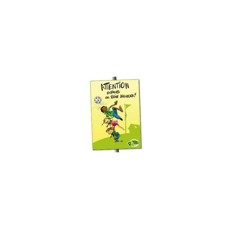 "Plaque ""Attention, enfants en pleine aventure"""